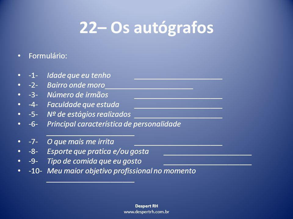 22– Os autógrafos Formulário: