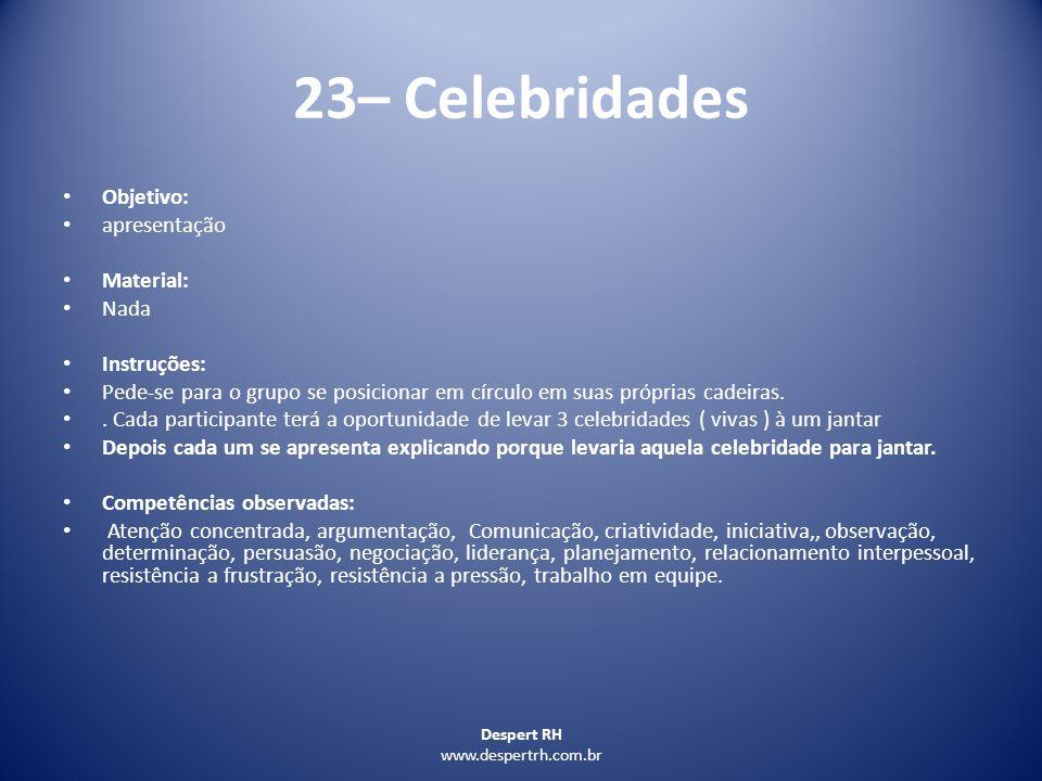 23– Celebridades Objetivo: apresentação Material: Nada Instruções: