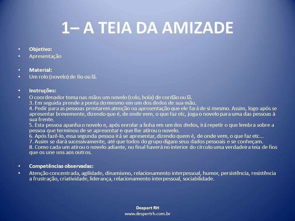 1– A TEIA DA AMIZADE Objetivo: Apresentação Material: