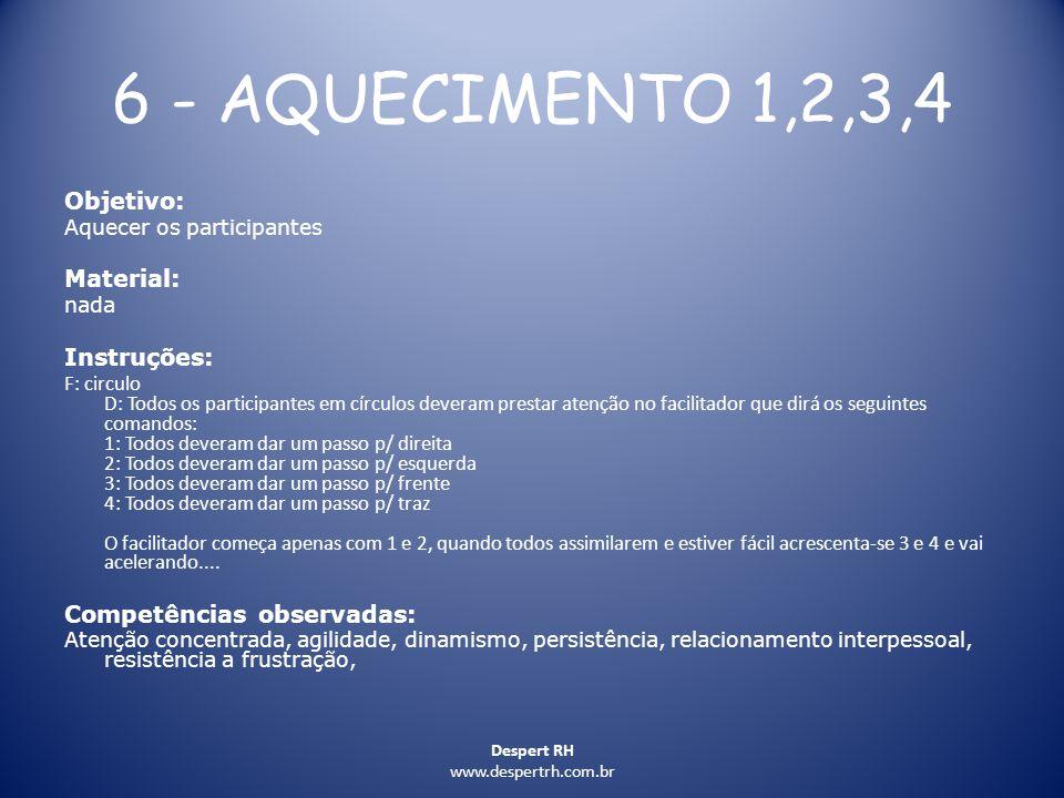 6 - AQUECIMENTO 1,2,3,4 Objetivo: Material: Instruções: