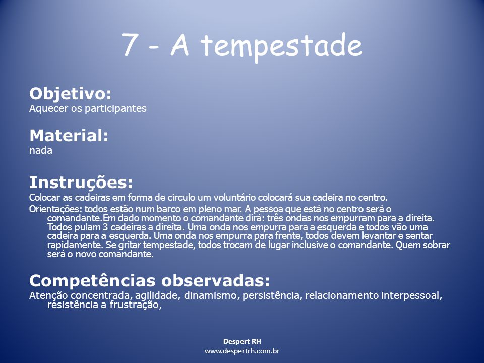 7 - A tempestade Objetivo: Material: Instruções:
