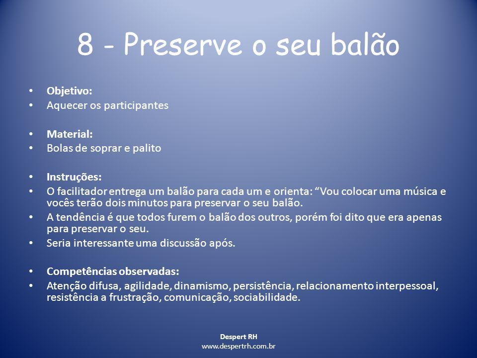 8 - Preserve o seu balão Objetivo: Aquecer os participantes Material: