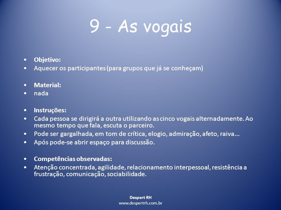 9 - As vogais Objetivo: Aquecer os participantes (para grupos que já se conheçam) Material: nada.