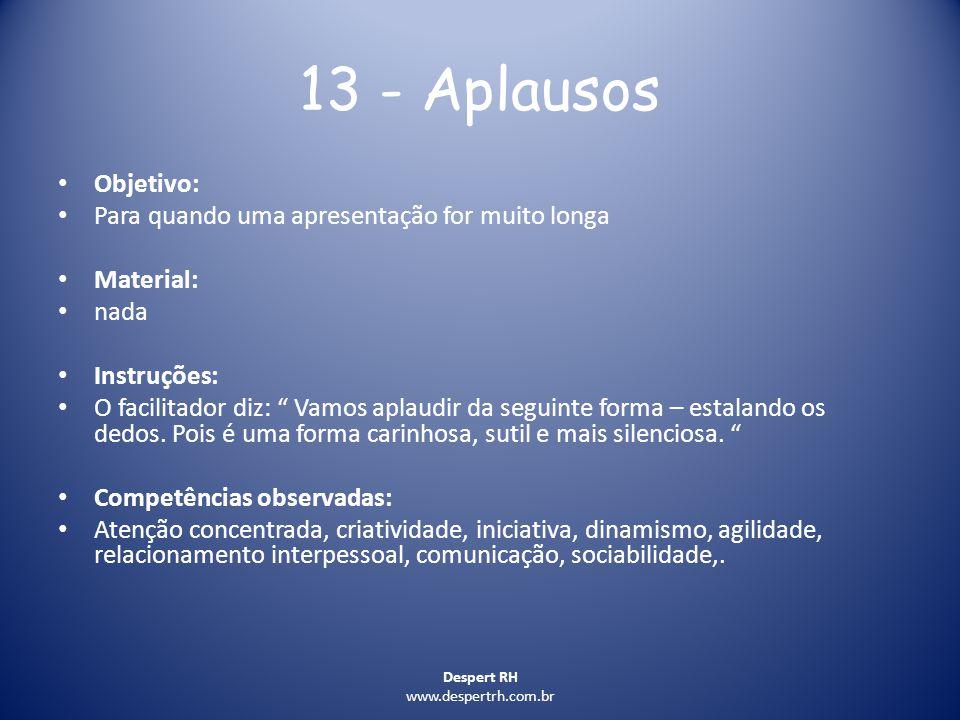 13 - Aplausos Objetivo: Para quando uma apresentação for muito longa