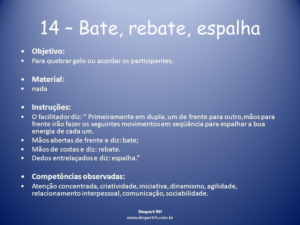 14 – Bate, rebate, espalha Objetivo: Material: Instruções: