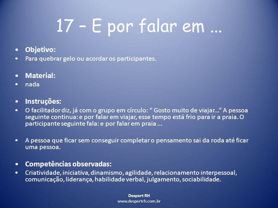 17 – E por falar em ... Objetivo: Material: Instruções: