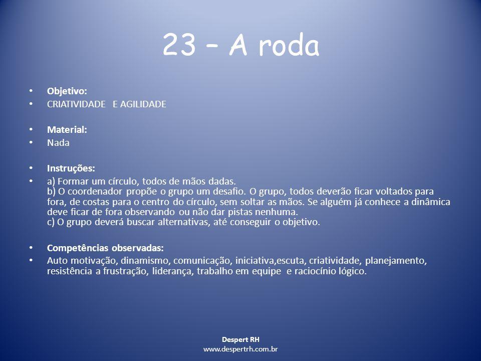 23 – A roda Objetivo: CRIATIVIDADE E AGILIDADE Material: Nada