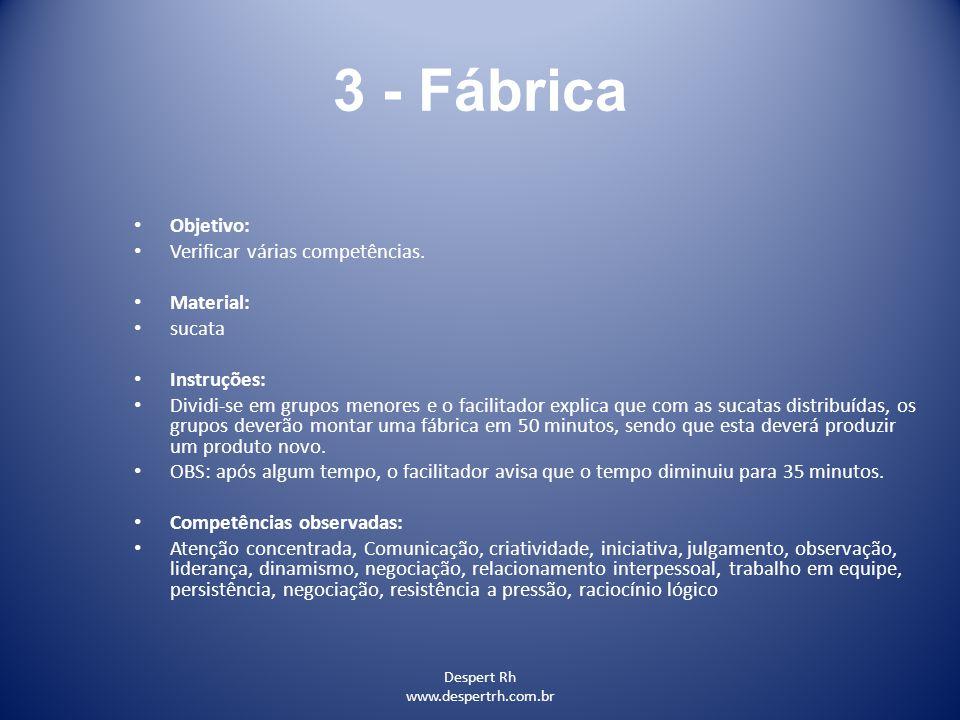 3 - Fábrica Objetivo: Verificar várias competências. Material: sucata