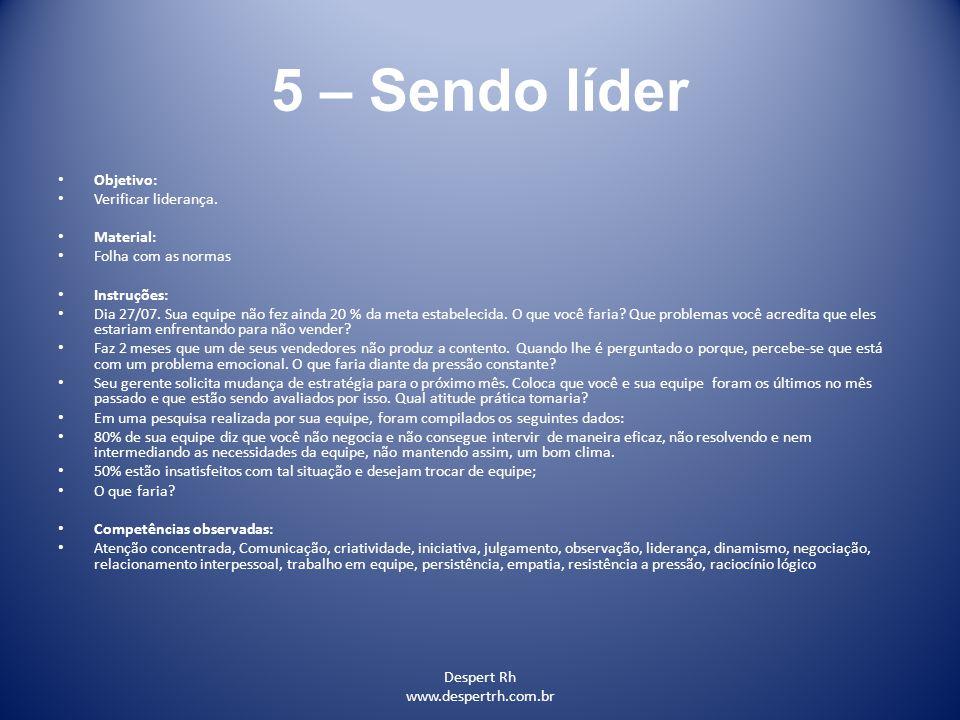 5 – Sendo líder Objetivo: Verificar liderança. Material: