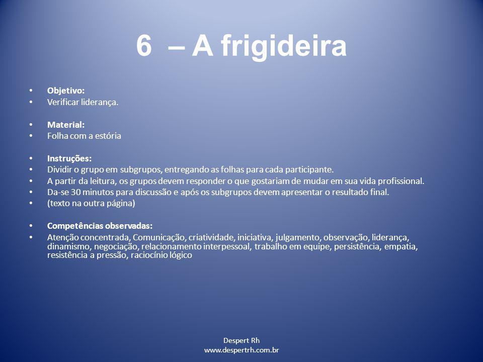 6 – A frigideira Objetivo: Verificar liderança. Material: