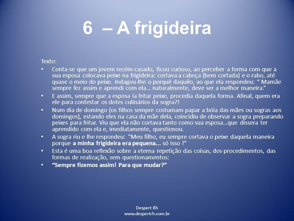 6 – A frigideira Texto: