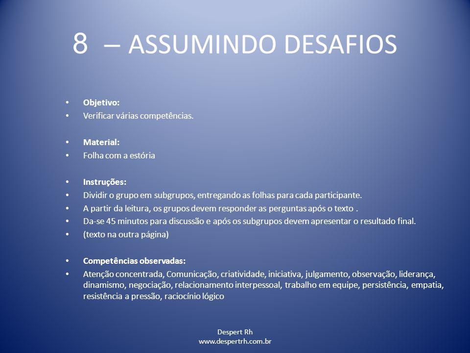 8 – ASSUMINDO DESAFIOS Objetivo: Verificar várias competências.