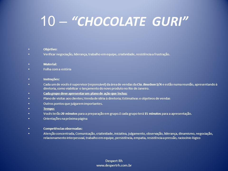 10 – CHOCOLATE GURI Despert Rh www.despertrh.com.br Objetivo: