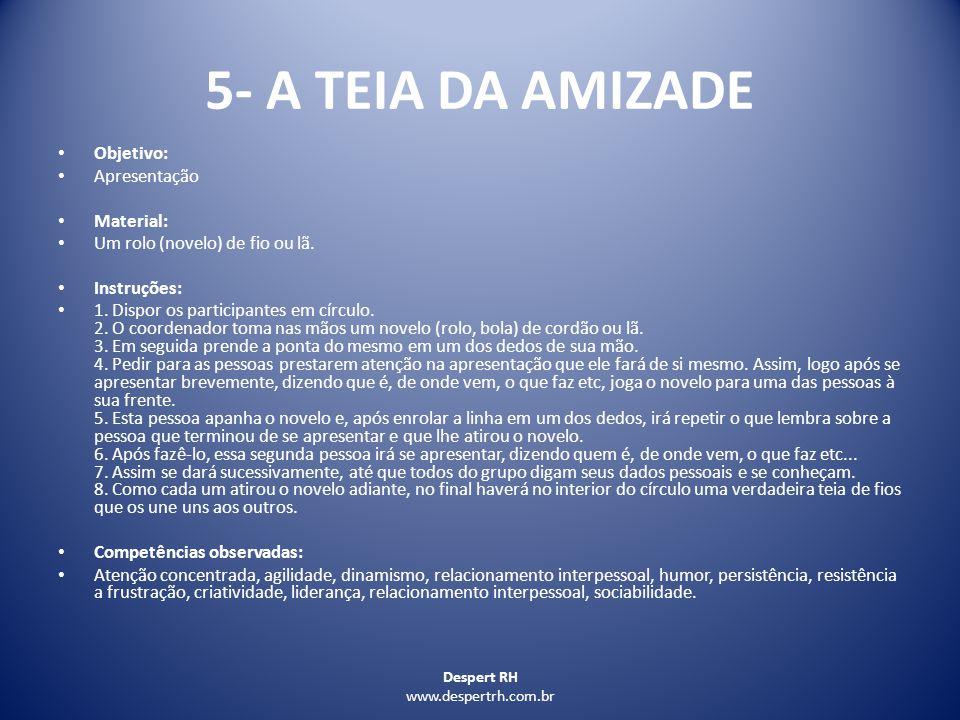 5- A TEIA DA AMIZADE Objetivo: Apresentação Material: