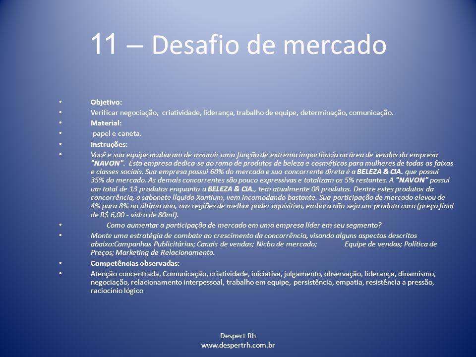 11 – Desafio de mercado Objetivo: