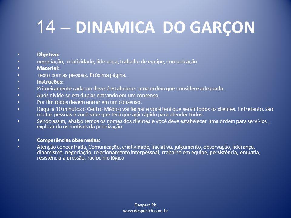 14 – DINAMICA DO GARÇON Objetivo: