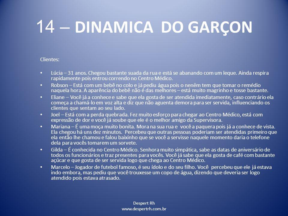 14 – DINAMICA DO GARÇON Clientes: