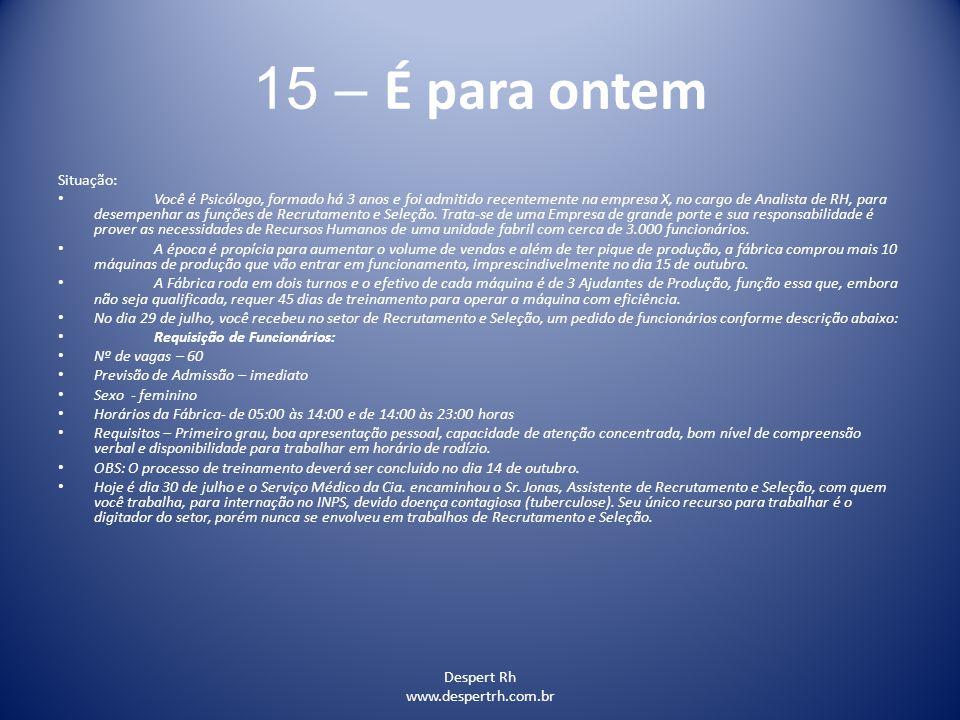 15 – É para ontem Situação: