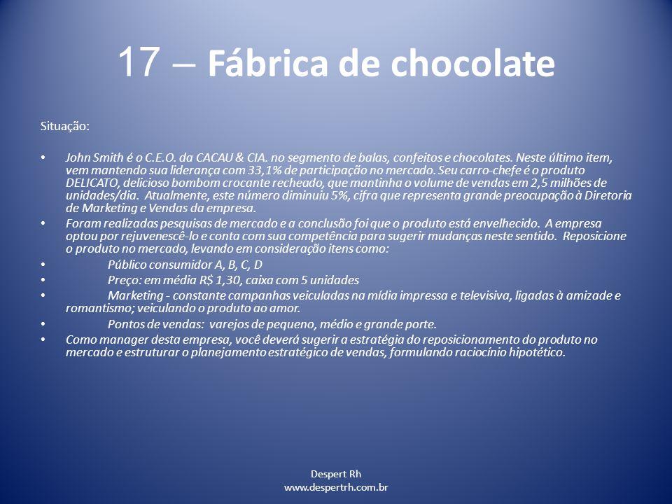 17 – Fábrica de chocolate Situação: