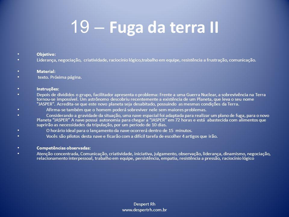 19 – Fuga da terra II Objetivo:
