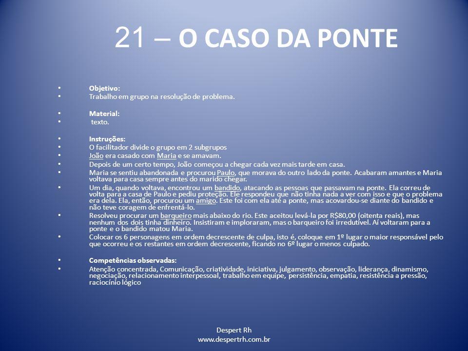 21 – O CASO DA PONTE Objetivo: