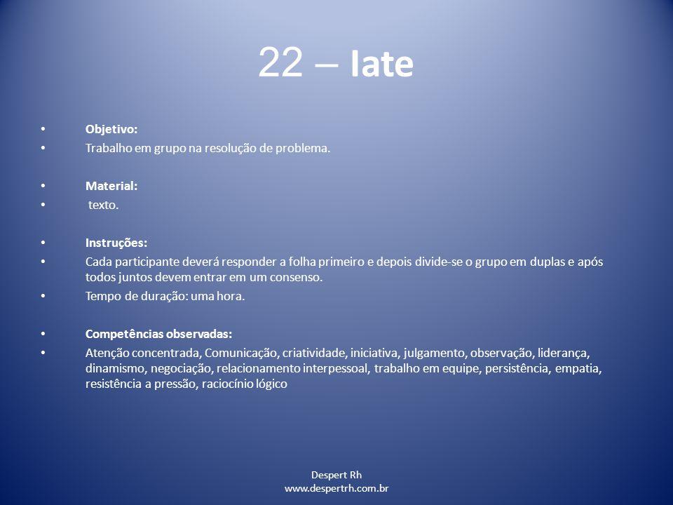 22 – Iate Objetivo: Trabalho em grupo na resolução de problema.