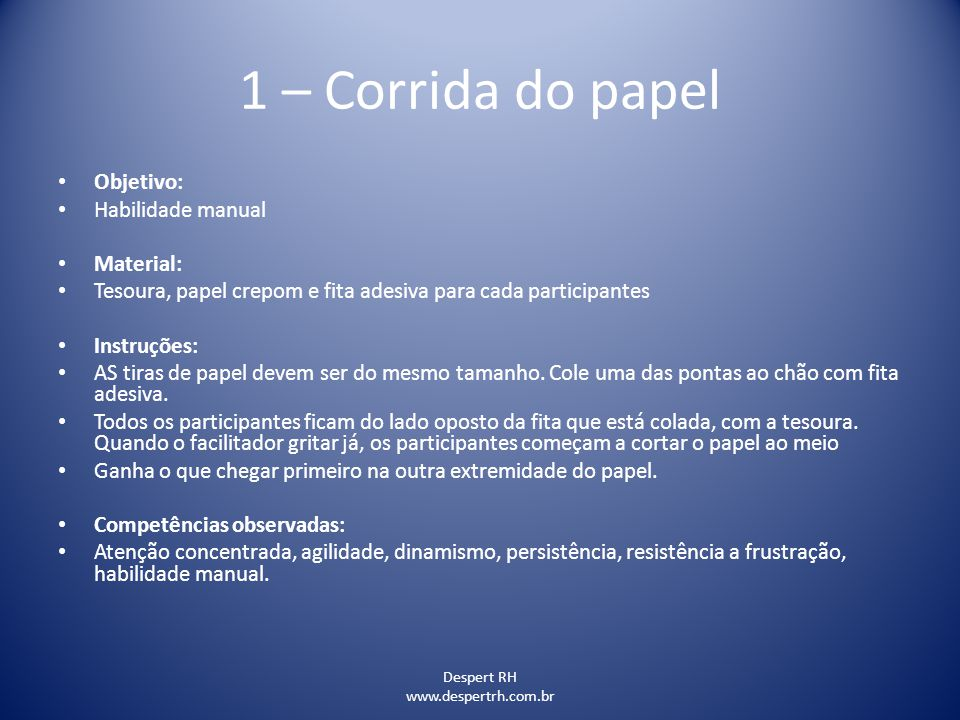 1 – Corrida do papel Objetivo: Habilidade manual Material: