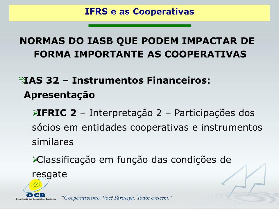 NORMAS DO IASB QUE PODEM IMPACTAR DE FORMA IMPORTANTE AS COOPERATIVAS