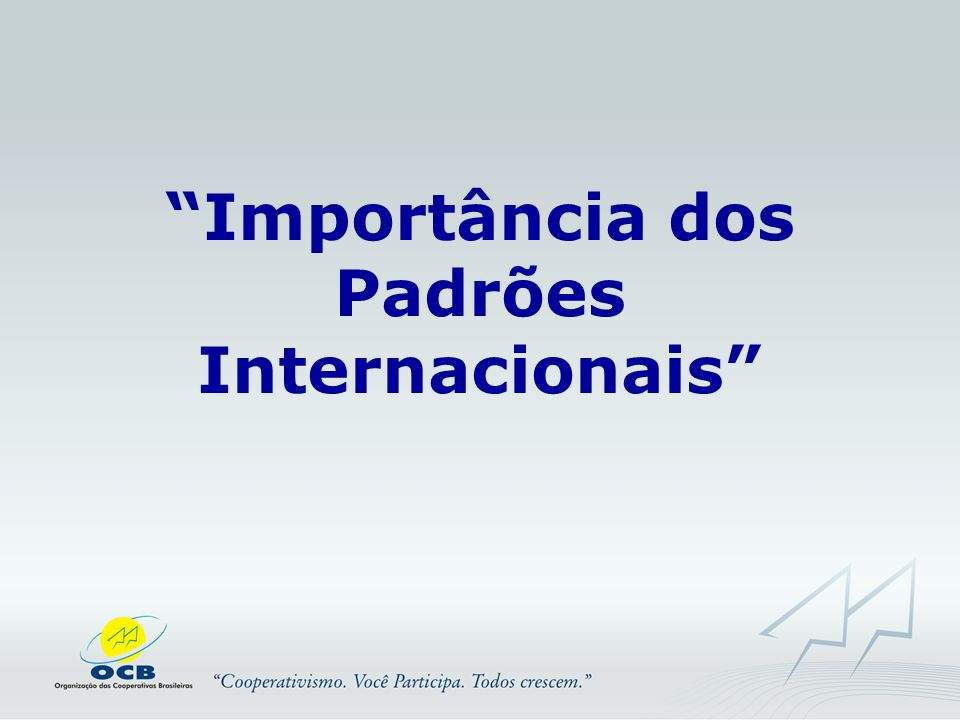 Importância dos Padrões Internacionais