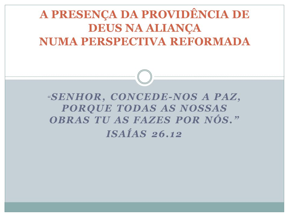 A PRESENÇA DA PROVIDÊNCIA DE DEUS NA ALIANÇA NUMA PERSPECTIVA REFORMADA