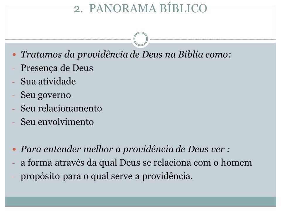 2. PANORAMA BÍBLICO Tratamos da providência de Deus na Bíblia como: