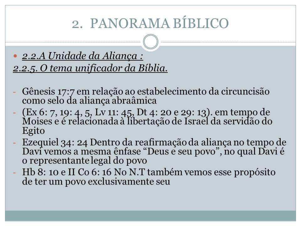 2. PANORAMA BÍBLICO 2.2.A Unidade da Aliança :