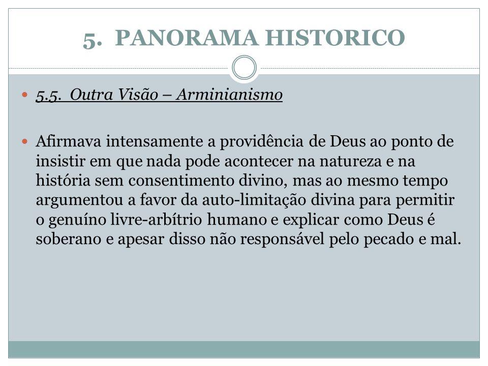 5. PANORAMA HISTORICO 5.5. Outra Visão – Arminianismo