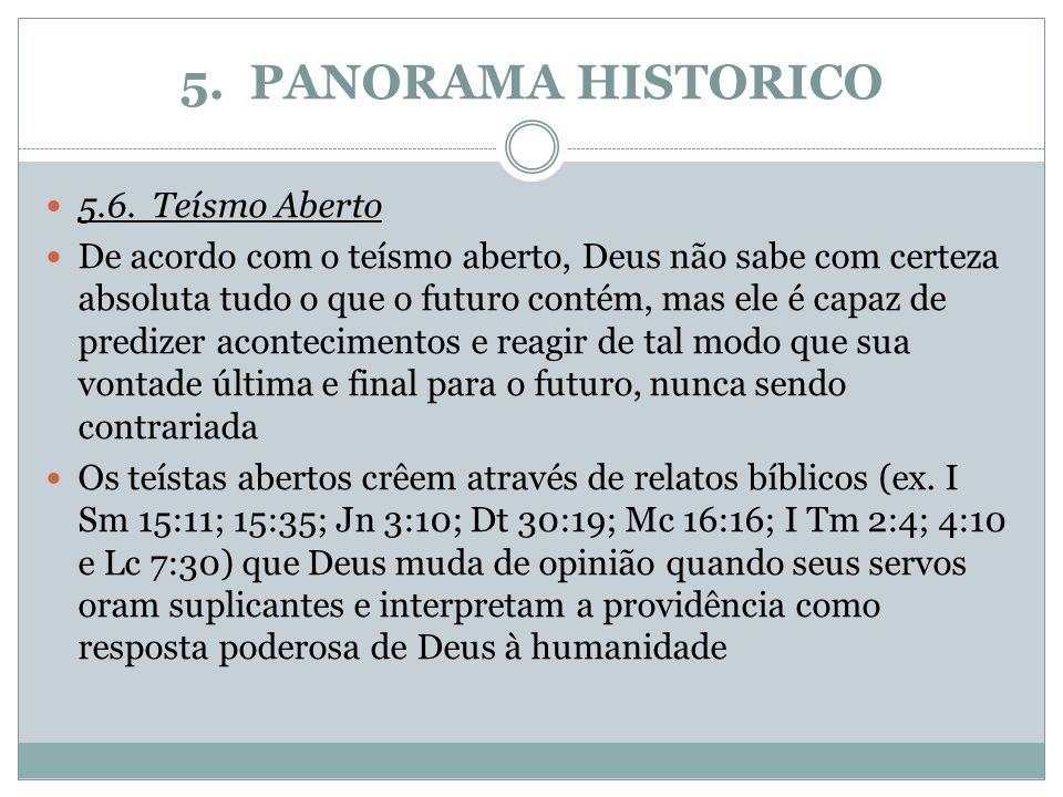 5. PANORAMA HISTORICO 5.6. Teísmo Aberto