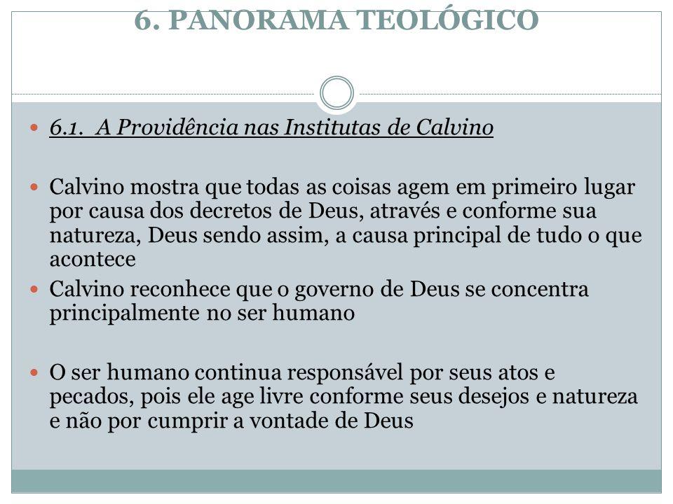 6. PANORAMA TEOLÓGICO 6.1. A Providência nas Institutas de Calvino