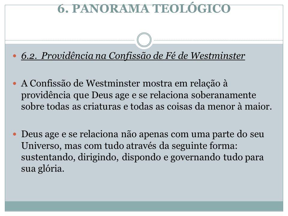 6. PANORAMA TEOLÓGICO 6.2. Providência na Confissão de Fé de Westminster.