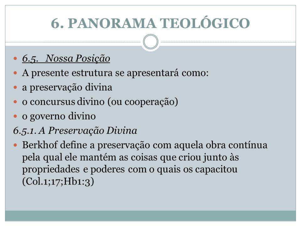 6. PANORAMA TEOLÓGICO 6.5. Nossa Posição