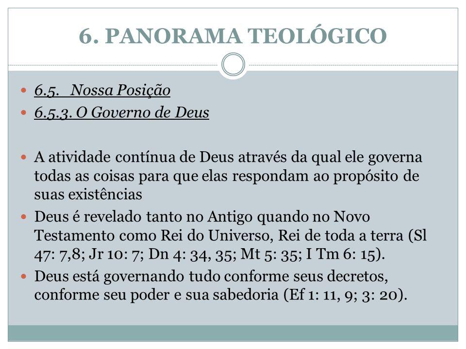 6. PANORAMA TEOLÓGICO 6.5. Nossa Posição 6.5.3. O Governo de Deus