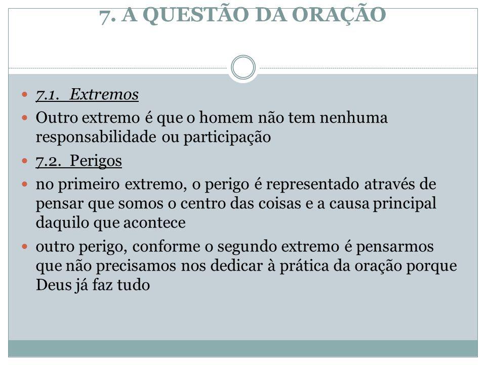 7. A QUESTÃO DA ORAÇÃO 7.1. Extremos