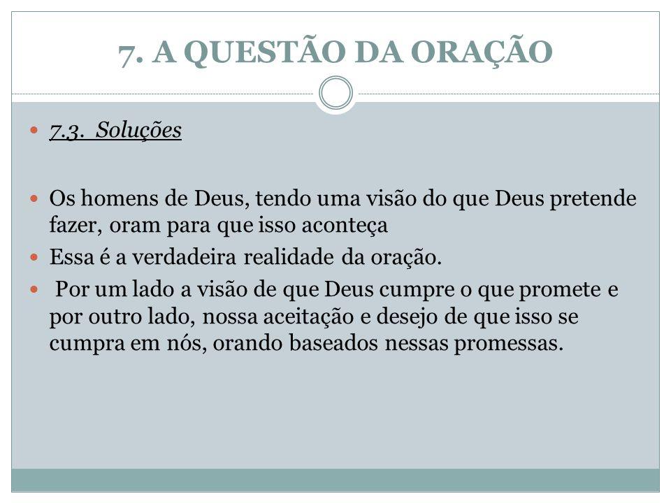 7. A QUESTÃO DA ORAÇÃO 7.3. Soluções