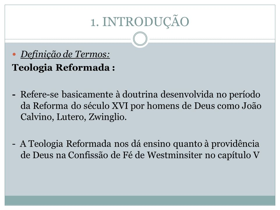 1. INTRODUÇÃO Definição de Termos: Teologia Reformada :