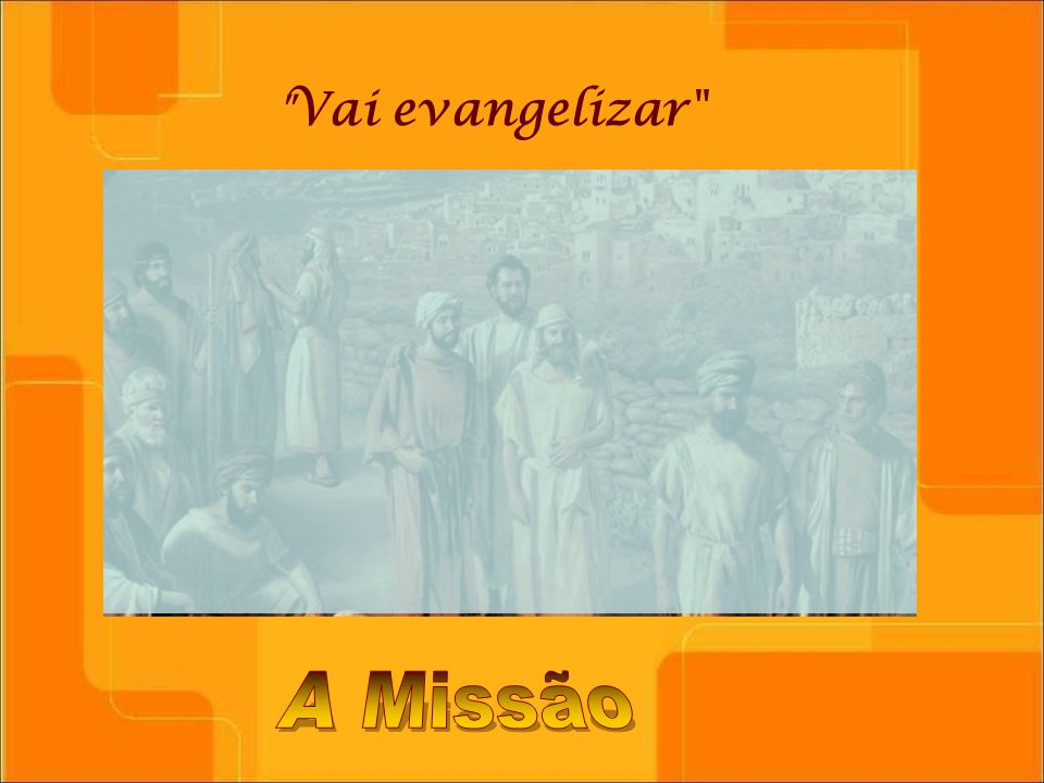 Vai evangelizar A Missão