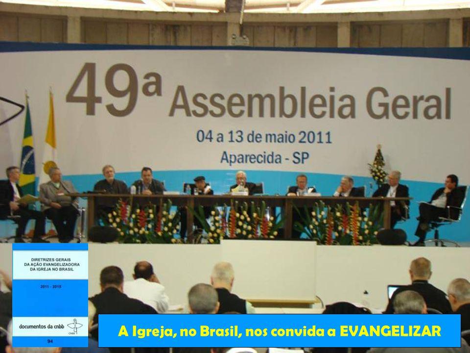 A Igreja, no Brasil, nos convida a EVANGELIZAR