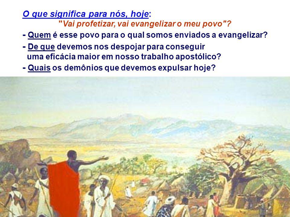 Vai profetizar, vai evangelizar o meu povo