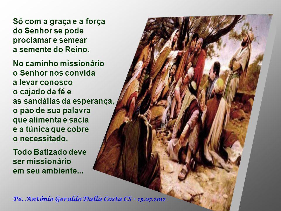 No caminho missionário o Senhor nos convida a levar conosco