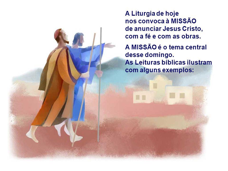 A Liturgia de hoje nos convoca à MISSÃO