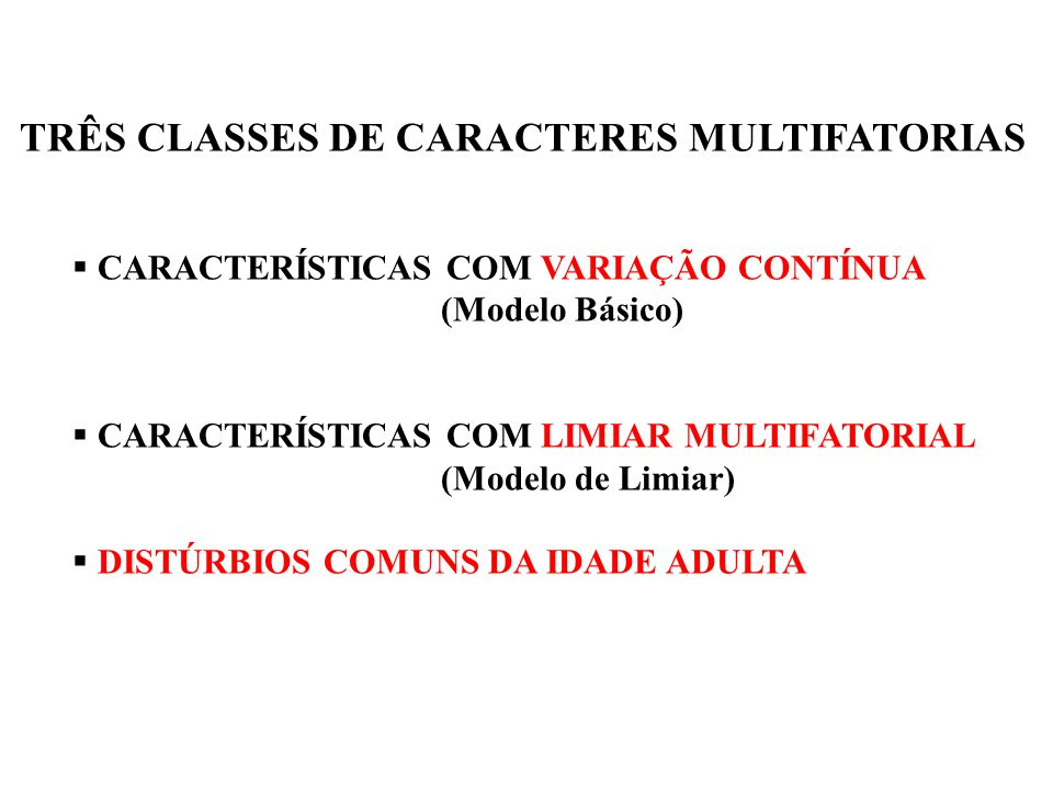 TRÊS CLASSES DE CARACTERES MULTIFATORIAS
