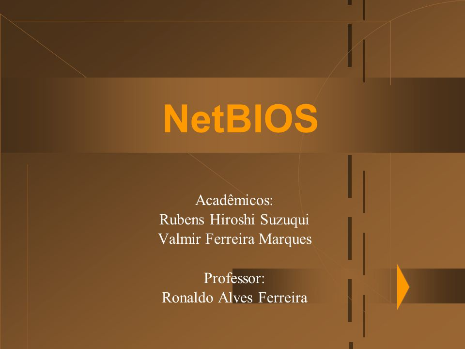 NetBIOS Acadêmicos: Rubens Hiroshi Suzuqui Valmir Ferreira Marques