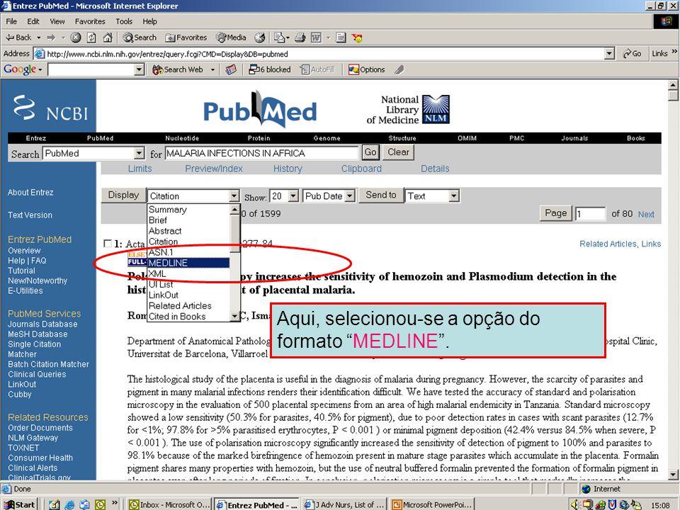 Formato MEDLINE 1 Aqui, selecionou-se a opção do formato MEDLINE .