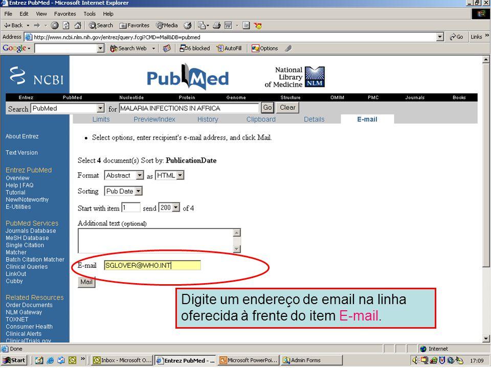 Enviando por Email 3 Digite um endereço de email na linha oferecida à frente do item E-mail.